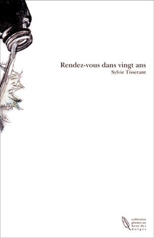 Rendez-vous dans vingt ans, de Sylvie Tisserant, 13,32 €