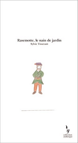 Rasemotte, le nain de jardin; 131 pages - noir et blanc = 12,10 €